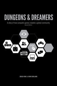 Book cover to Dungeons and Dreams by Brad King and John Borland.