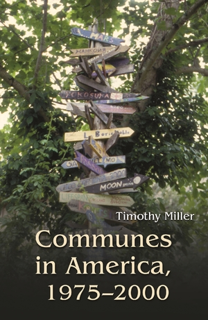 Book cover to Communes in America, 1975-2000. Include a road-sign with more than a dozen arrowed signs, each with a different place.