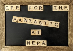 "A chalk board with scrabble letters on it that spell out: ""CFP for the Fantastic at NEPCA"""