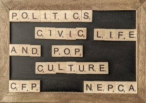 "A chalk board with scrabble tiles that spell out ""politics, civic life, and pop culture CFP NEPCA"""