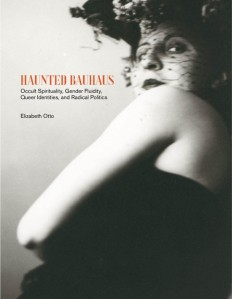 Book cover to Haunted Bauhaus by Elizabeth Otto