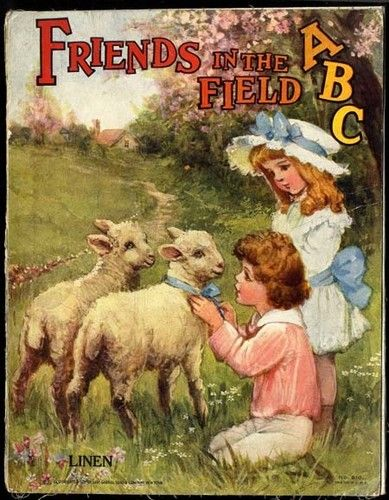 A book cover toe Friends in the Field, ABC, a book from 1911.  Two girls stand next to two baby sheep.  One of the girls is putting a blue ribbon on one of the sheep.